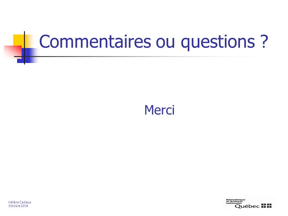 Commentaires ou questions