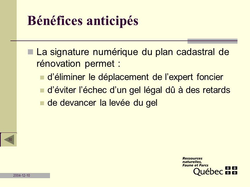 Bénéfices anticipés La signature numérique du plan cadastral de rénovation permet : d'éliminer le déplacement de l'expert foncier.