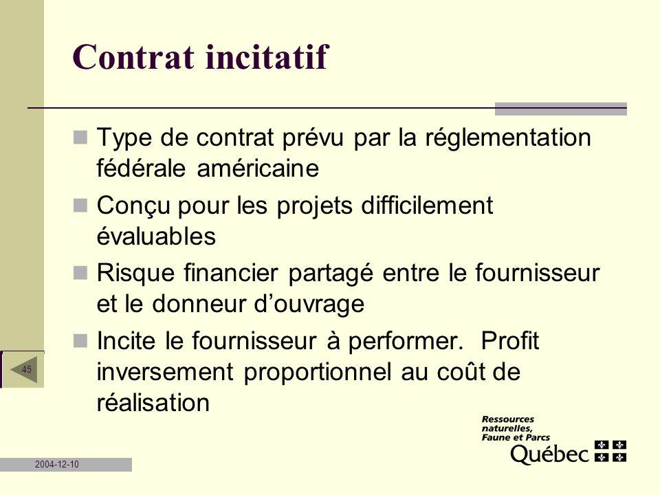 Contrat incitatif Type de contrat prévu par la réglementation fédérale américaine. Conçu pour les projets difficilement évaluables.