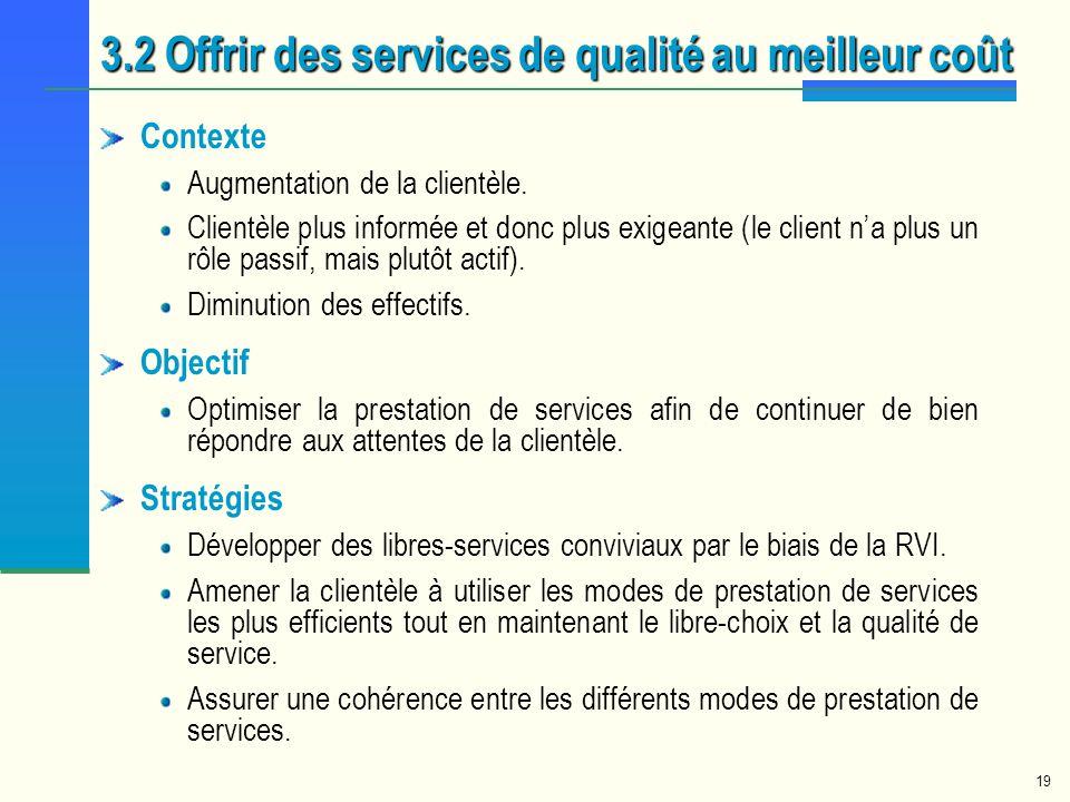 3.2 Offrir des services de qualité au meilleur coût
