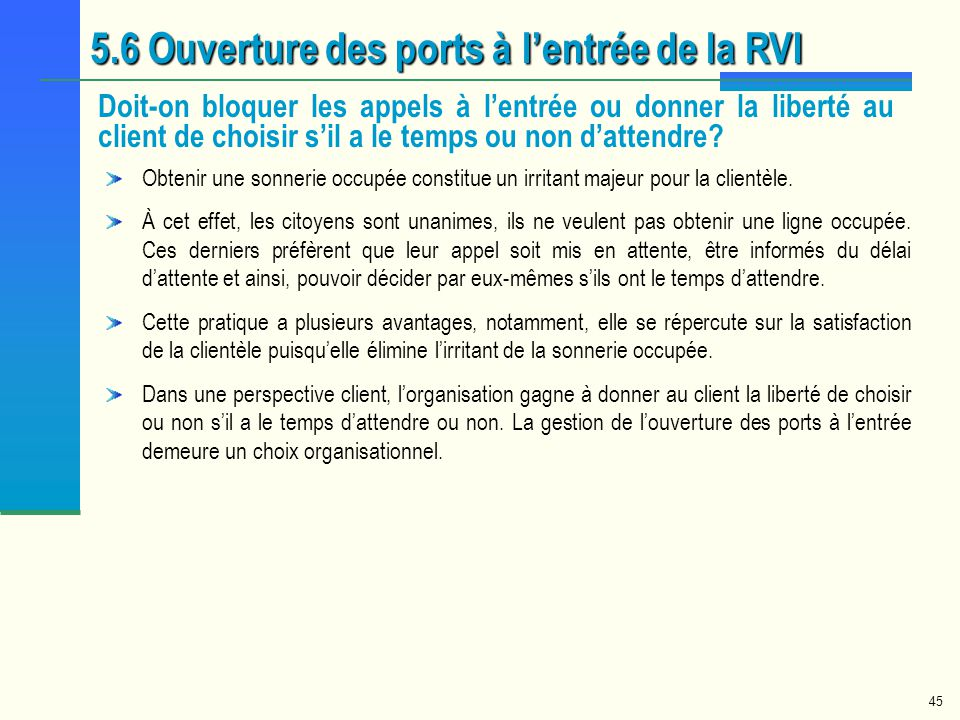 5.6 Ouverture des ports à l'entrée de la RVI
