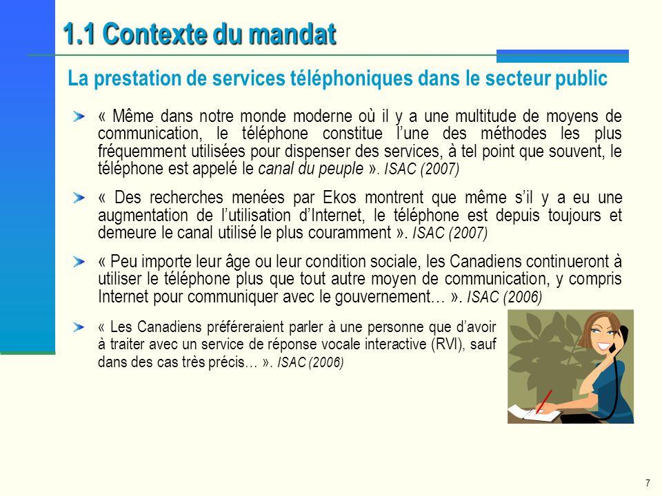 1.1 Contexte du mandat La prestation de services téléphoniques dans le secteur public.