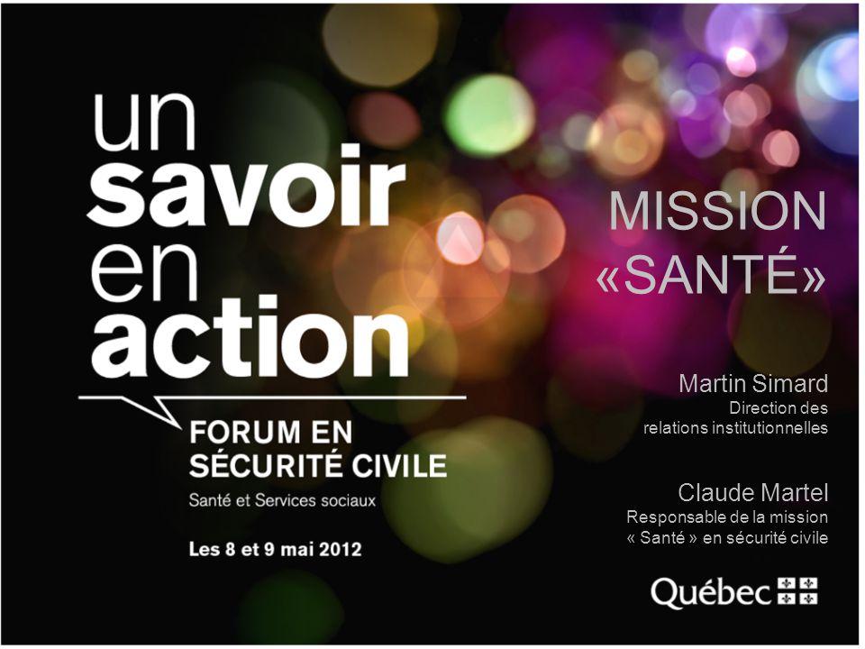 MISSION «SANTÉ» Martin Simard Claude Martel Direction des
