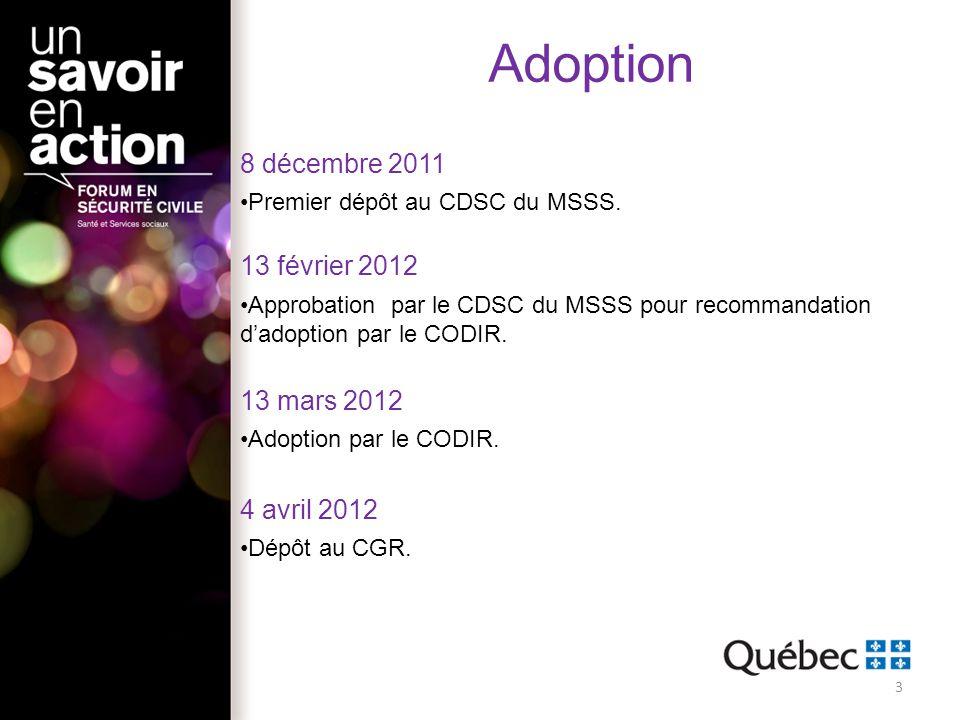 Adoption 8 décembre 2011 13 février 2012 13 mars 2012 4 avril 2012