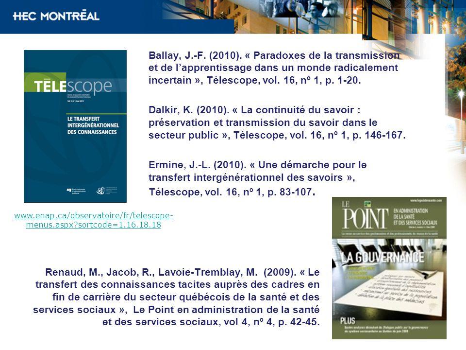 Ballay, J.-F. (2010). « Paradoxes de la transmission et de l'apprentissage dans un monde radicalement incertain », Télescope, vol. 16, nº 1, p. 1-20.