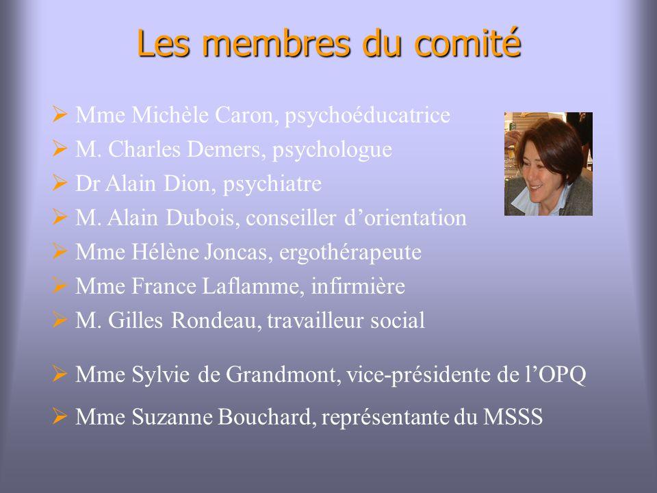 Les membres du comité Mme Michèle Caron, psychoéducatrice