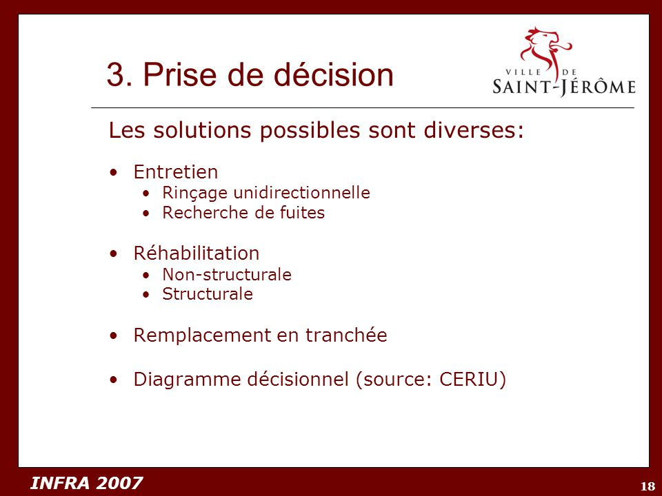 3. Prise de décision Les solutions possibles sont diverses: Entretien