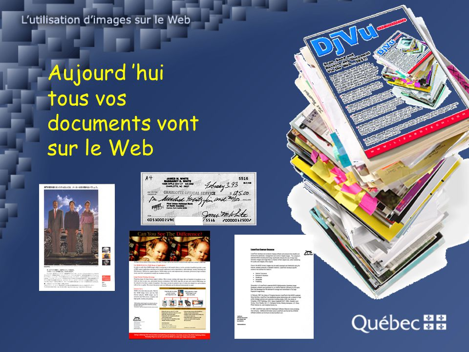 Aujourd 'hui tous vos documents vont sur le Web