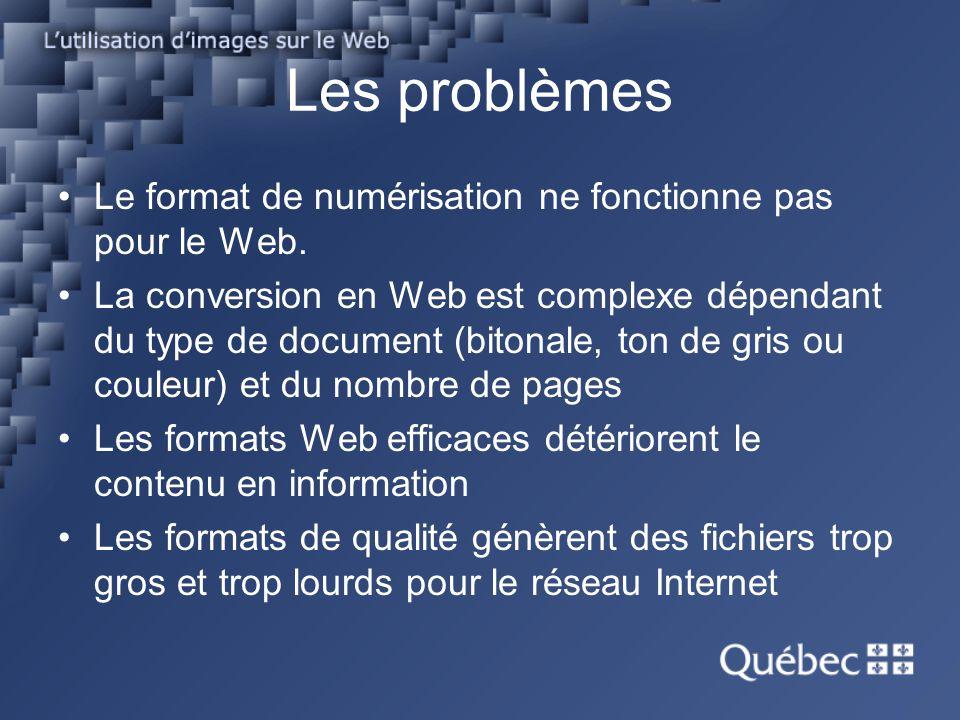 Les problèmes Le format de numérisation ne fonctionne pas pour le Web.