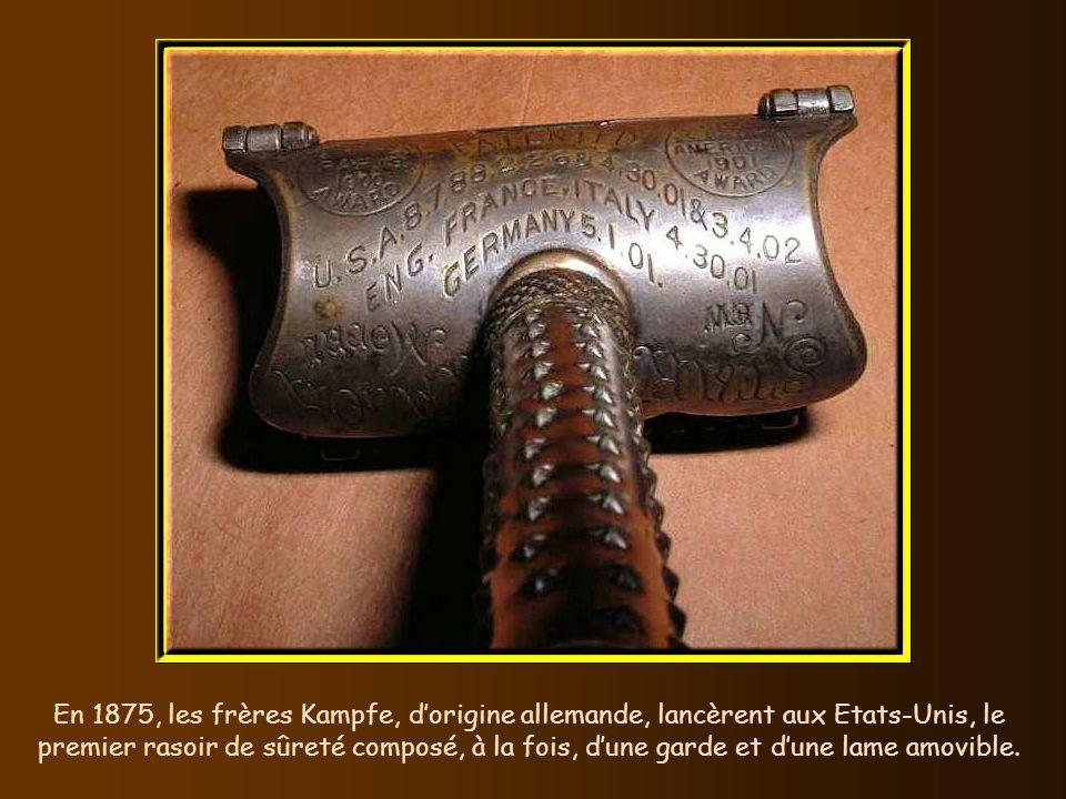 En 1875, les frères Kampfe, d'origine allemande, lancèrent aux Etats-Unis, le premier rasoir de sûreté composé, à la fois, d'une garde et d'une lame amovible.