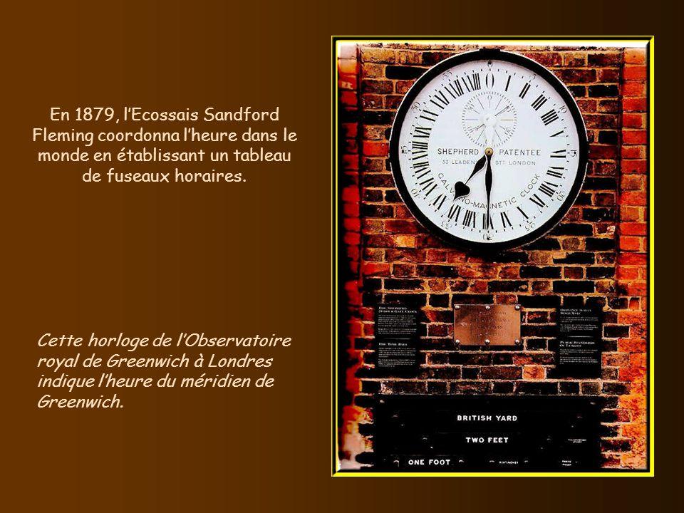 En 1879, l'Ecossais Sandford Fleming coordonna l'heure dans le monde en établissant un tableau de fuseaux horaires.