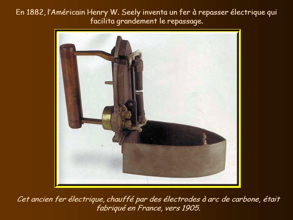 En 1882, l'Américain Henry W. Seely inventa un fer à repasser électrique qui facilita grandement le repassage.