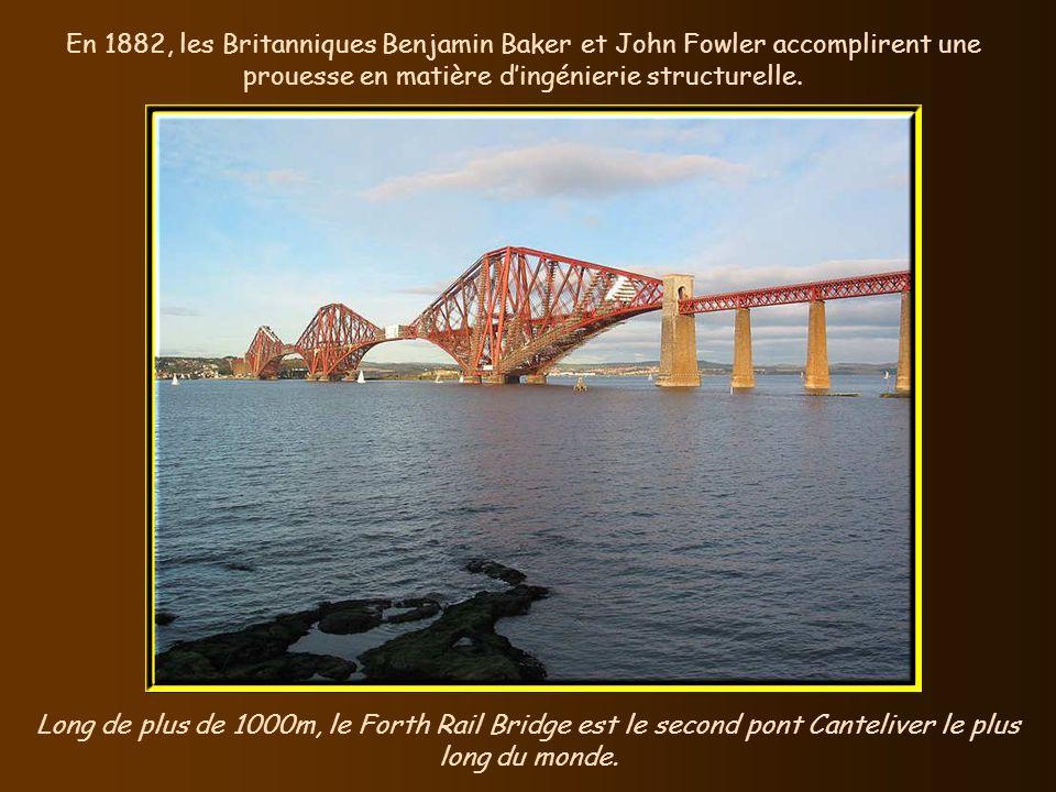 En 1882, les Britanniques Benjamin Baker et John Fowler accomplirent une prouesse en matière d'ingénierie structurelle.
