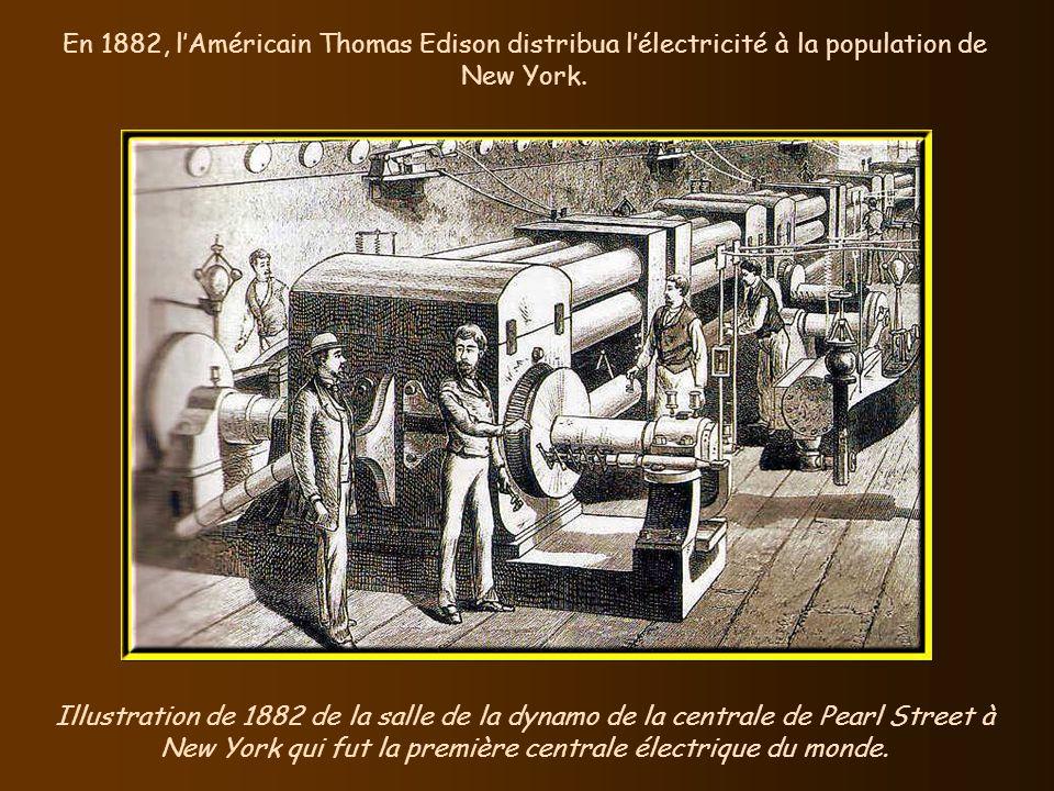 En 1882, l'Américain Thomas Edison distribua l'électricité à la population de New York.