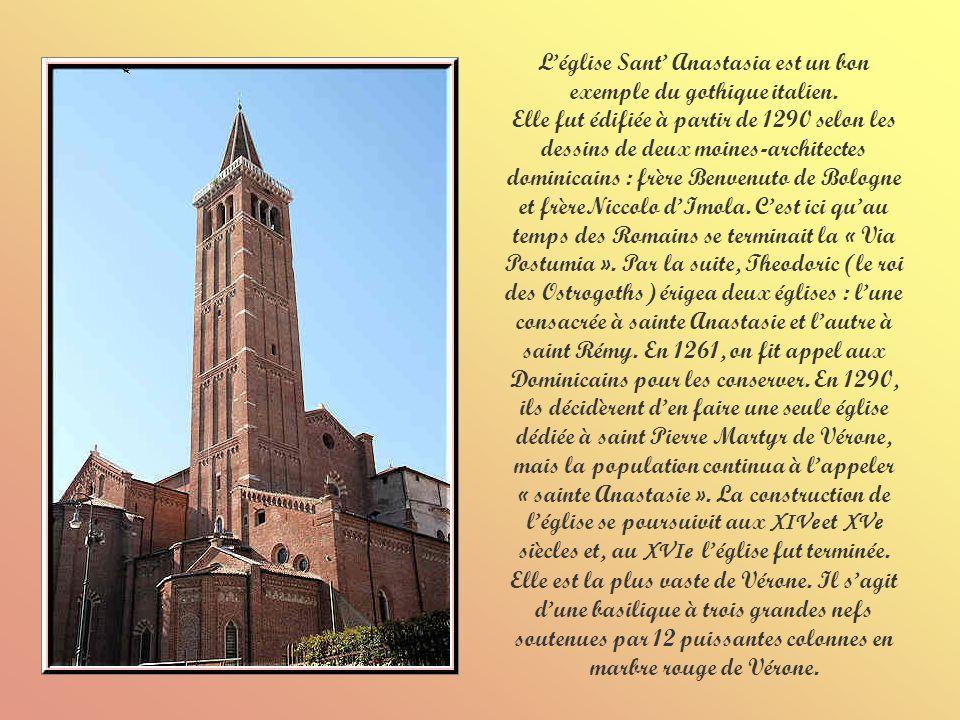 L'église Sant' Anastasia est un bon exemple du gothique italien