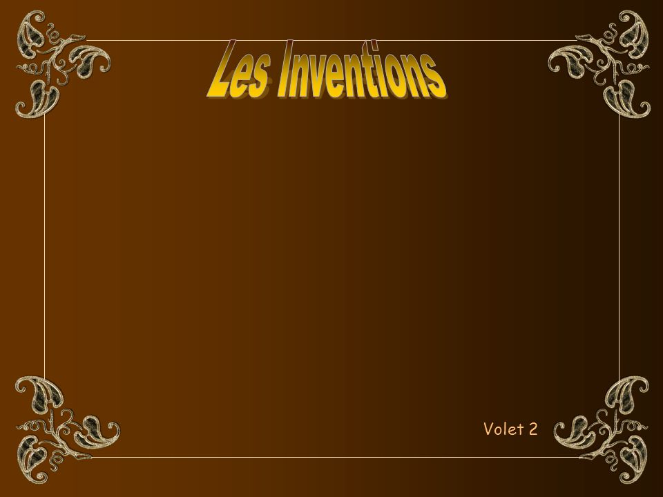 Les Inventions Volet 2