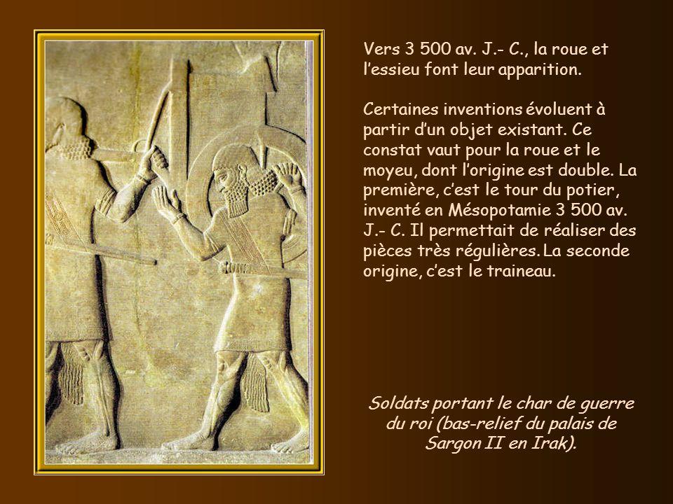 Vers 3 500 av. J.- C., la roue et l'essieu font leur apparition.