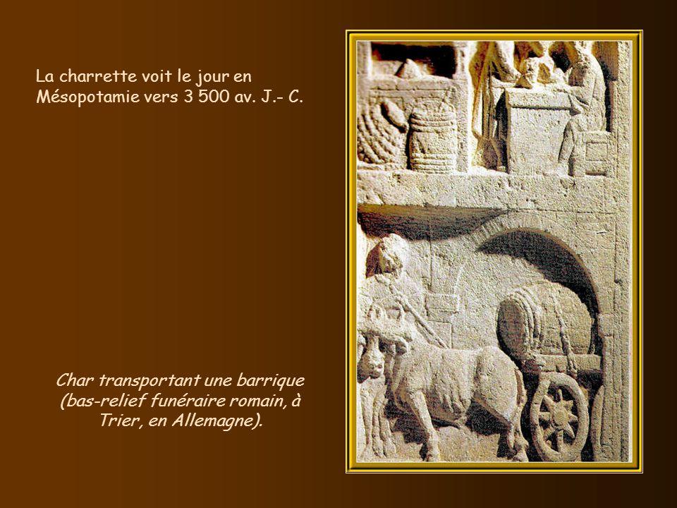 La charrette voit le jour en Mésopotamie vers 3 500 av. J.- C.
