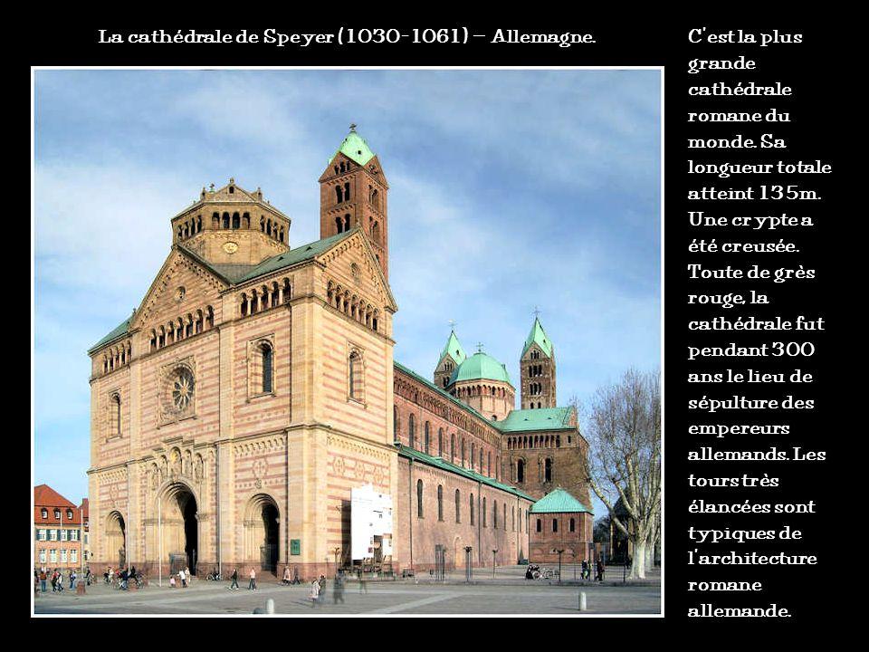 La cathédrale de Speyer (1030-1061) – Allemagne.