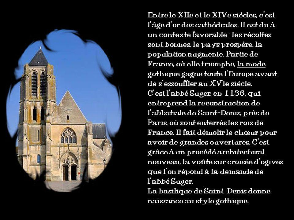 Entre le XIIe et le XIVe siècles, c'est l'âge d'or des cathédrales