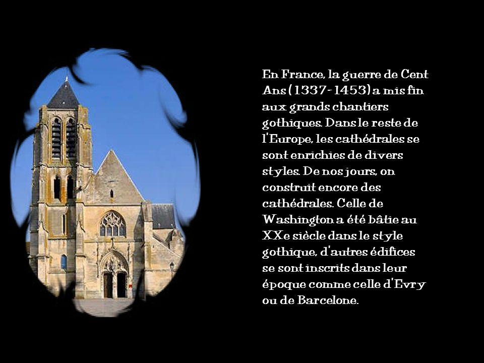 En France, la guerre de Cent Ans (1337-1453) a mis fin aux grands chantiers gothiques.