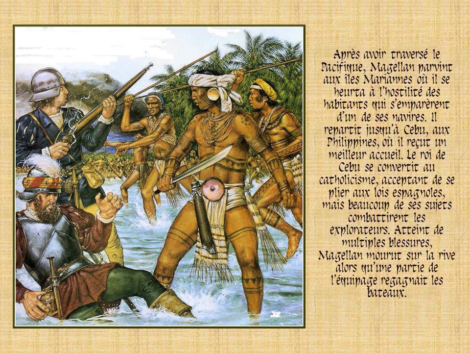 Après avoir traversé le Pacifique, Magellan parvint aux îles Mariannes où il se heurta à l'hostilité des habitants qui s'emparèrent d'un de ses navires.