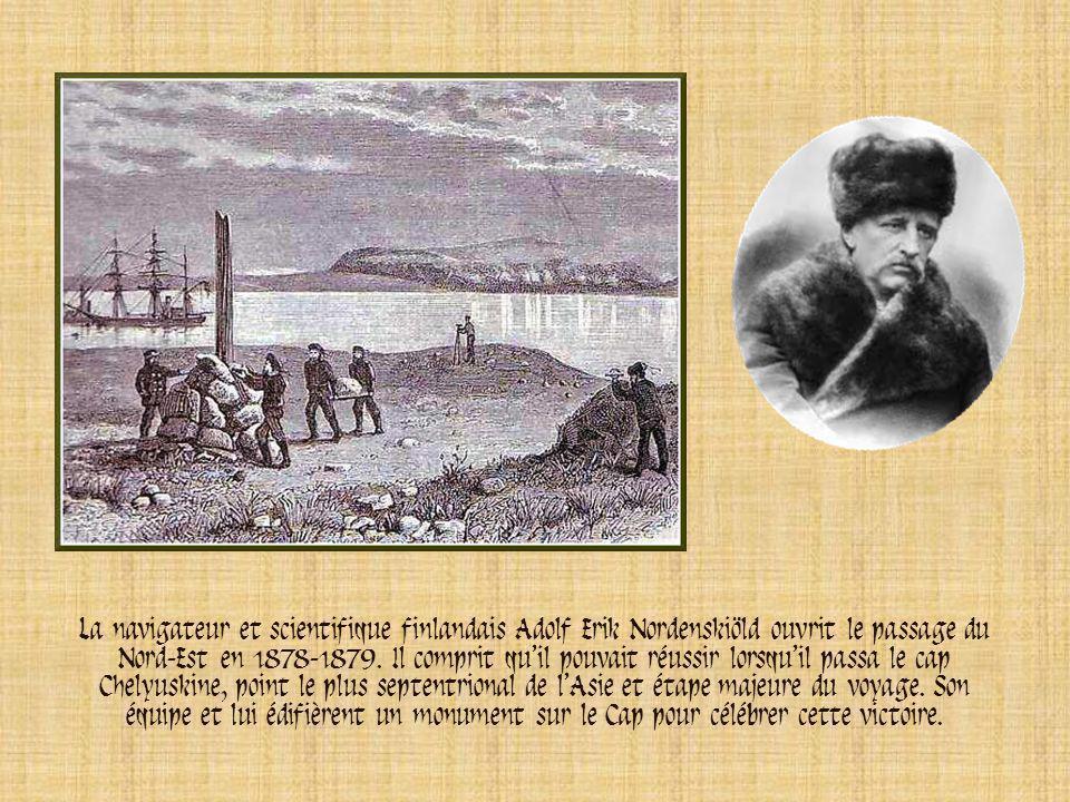 La navigateur et scientifique finlandais Adolf Erik Nordenskiöld ouvrit le passage du Nord-Est en 1878-1879.