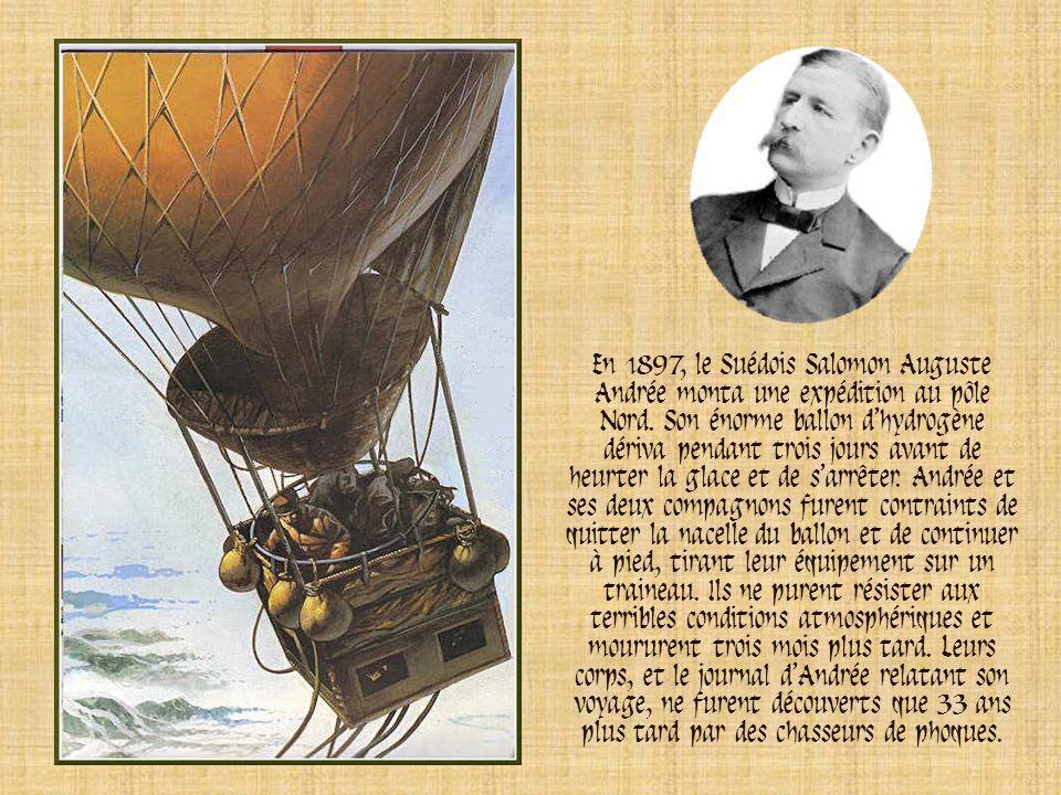 En 1897, le Suédois Salomon Auguste Andrée monta une expédition au pôle Nord.