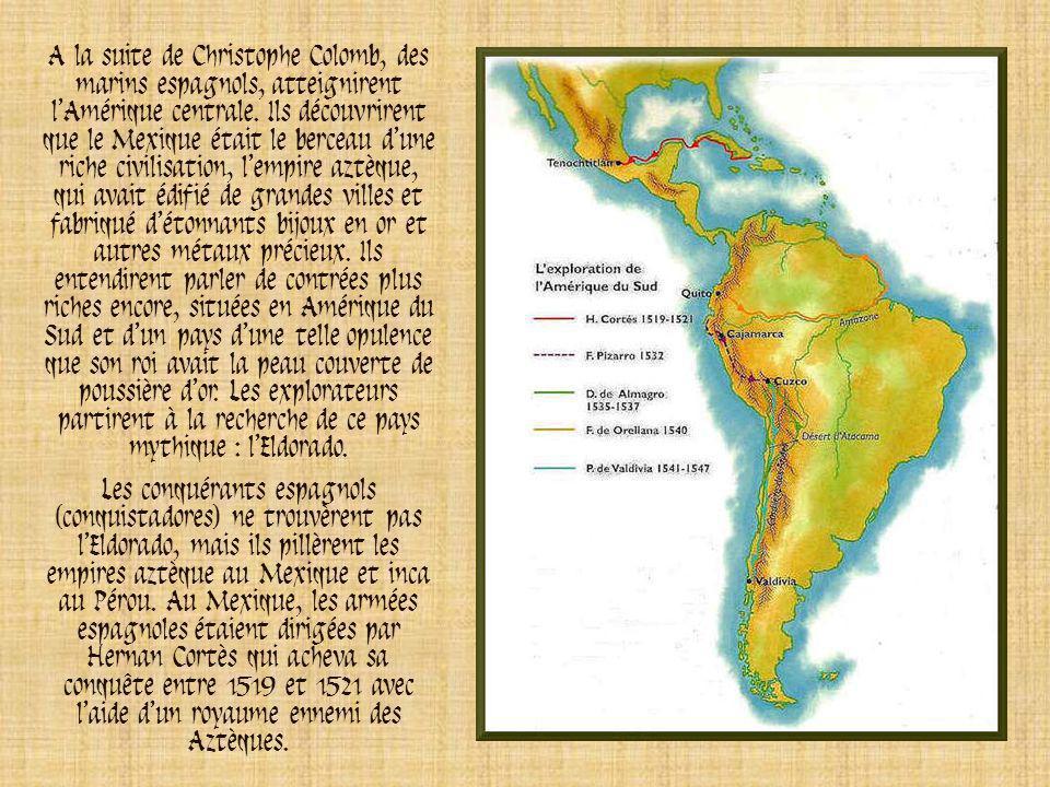 A la suite de Christophe Colomb, des marins espagnols, atteignirent l'Amérique centrale. Ils découvrirent que le Mexique était le berceau d'une riche civilisation, l'empire aztèque, qui avait édifié de grandes villes et fabriqué d'étonnants bijoux en or et autres métaux précieux. Ils entendirent parler de contrées plus riches encore, situées en Amérique du Sud et d'un pays d'une telle opulence que son roi avait la peau couverte de poussière d'or. Les explorateurs partirent à la recherche de ce pays mythique : l'Eldorado.