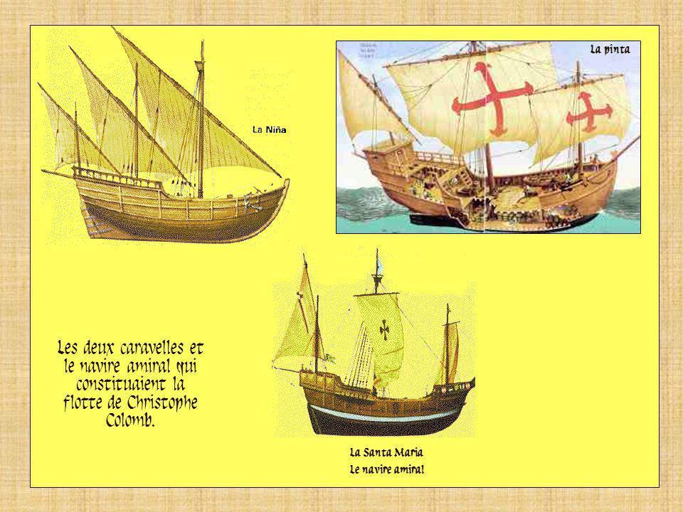 La pinta Les deux caravelles et le navire amiral qui constituaient la flotte de Christophe Colomb. La Santa Maria.