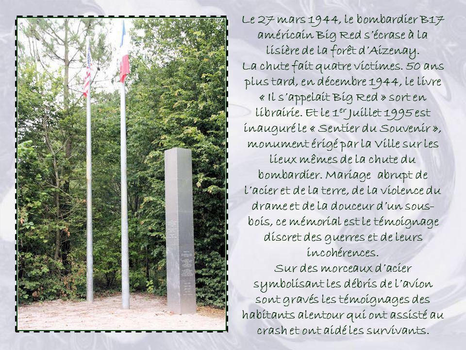 Le 27 mars 1944, le bombardier B17 américain Big Red s'écrase à la lisière de la forêt d'Aizenay. La chute fait quatre victimes. 50 ans plus tard, en décembre 1944, le livre « Il s'appelait Big Red » sort en librairie. Et le 1er Juillet 1995 est inauguré le « Sentier du Souvenir », monument érigé par la Ville sur les lieux mêmes de la chute du bombardier. Mariage abrupt de l'acier et de la terre, de la violence du drame et de la douceur d'un sous-bois, ce mémorial est le témoignage discret des guerres et de leurs incohérences.