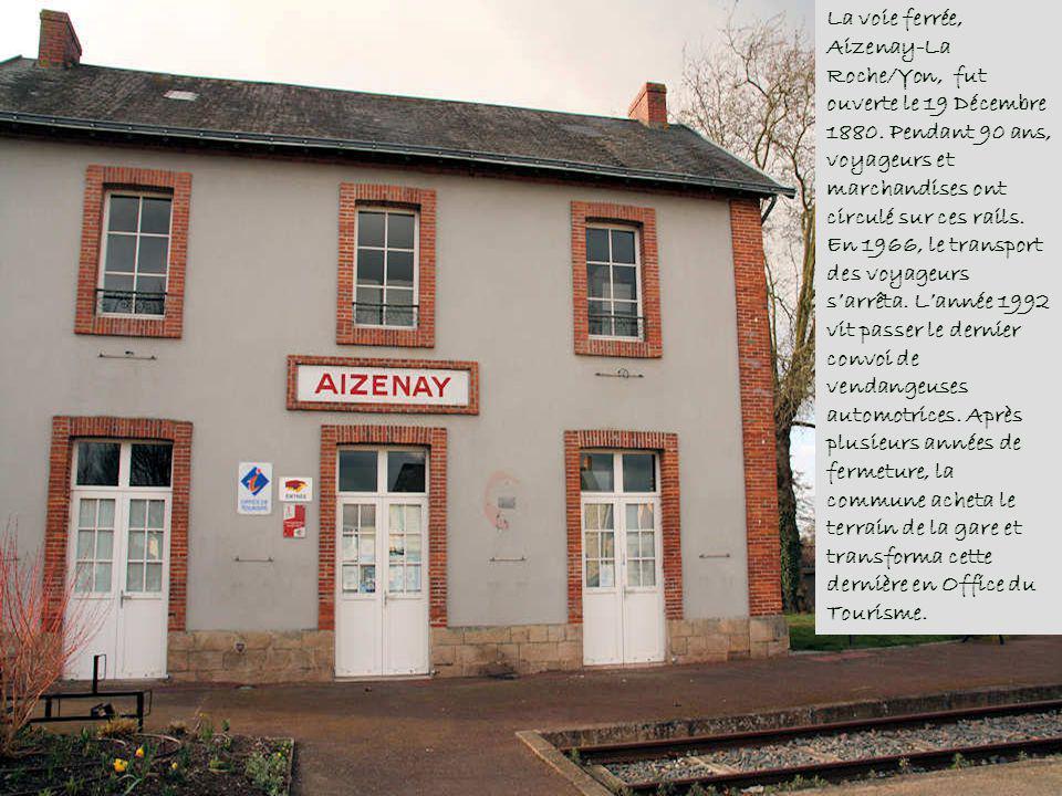 La voie ferrée, Aizenay-La Roche/Yon, fut ouverte le 19 Décembre 1880
