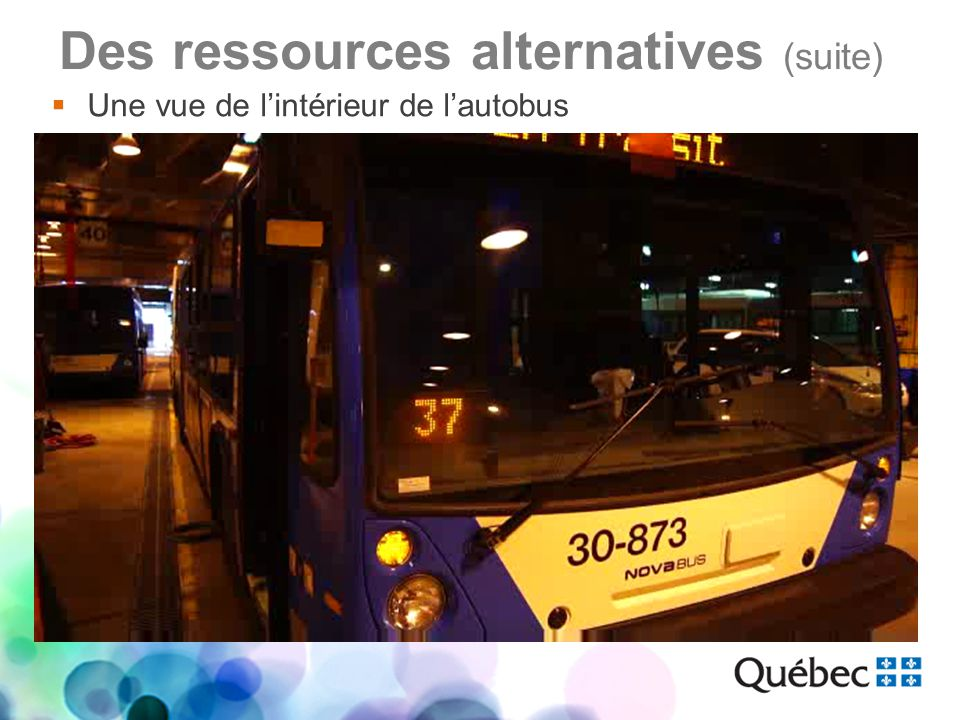 Des ressources alternatives (suite)