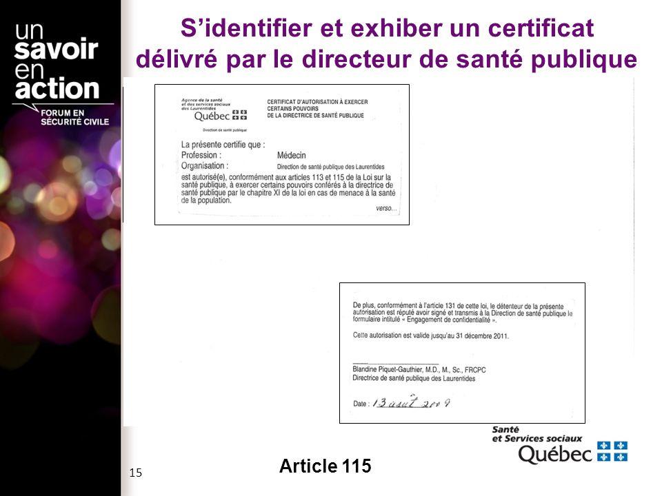 S'identifier et exhiber un certificat délivré par le directeur de santé publique