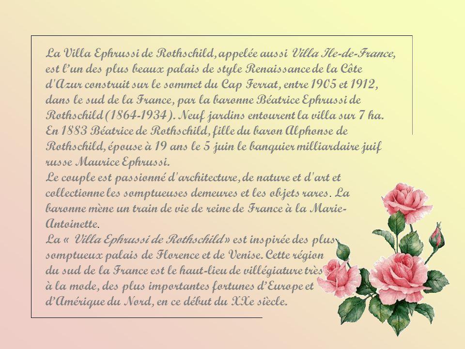 La Villa Ephrussi de Rothschild, appelée aussi Villa Ile-de-France, est l'un des plus beaux palais de style Renaissance de la Côte d Azur construit sur le sommet du Cap Ferrat, entre 1905 et 1912, dans le sud de la France, par la baronne Béatrice Ephrussi de Rothschild (1864-1934). Neuf jardins entourent la villa sur 7 ha.