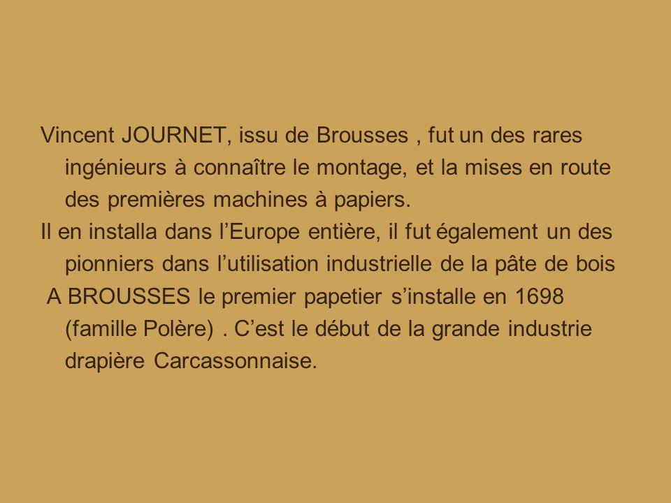 Vincent JOURNET, issu de Brousses , fut un des rares