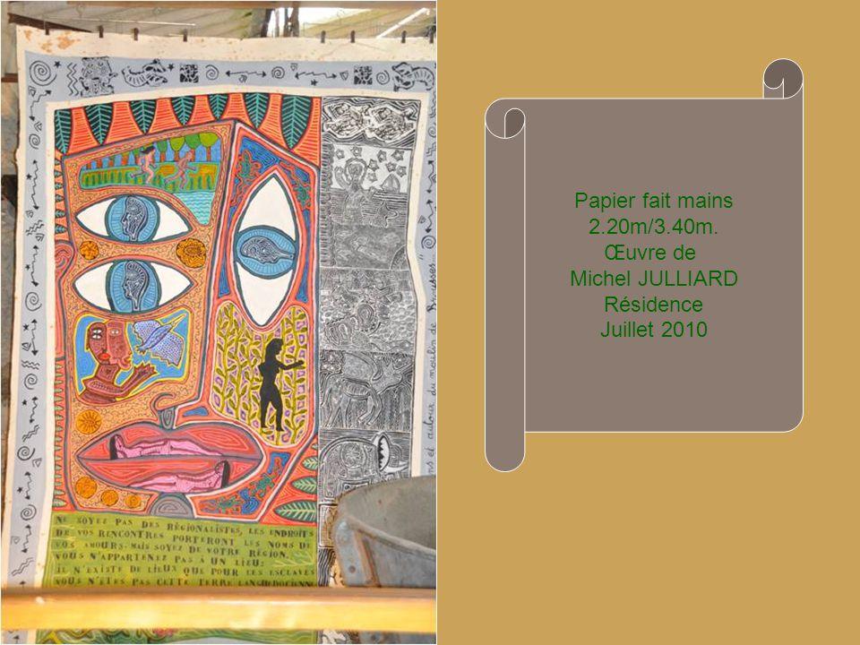 Papier fait mains 2.20m/3.40m. Œuvre de Michel JULLIARD Résidence Juillet 2010
