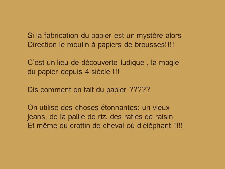Si la fabrication du papier est un mystère alors