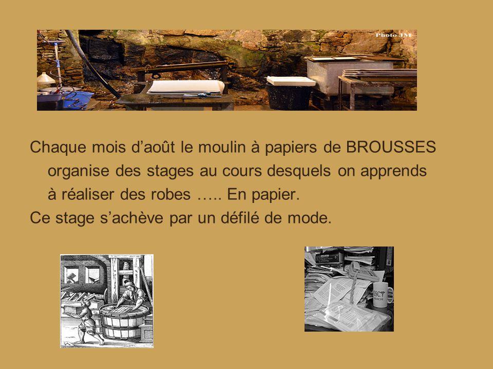 Chaque mois d'août le moulin à papiers de BROUSSES