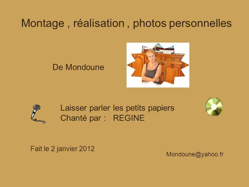 Montage , réalisation , photos personnelles