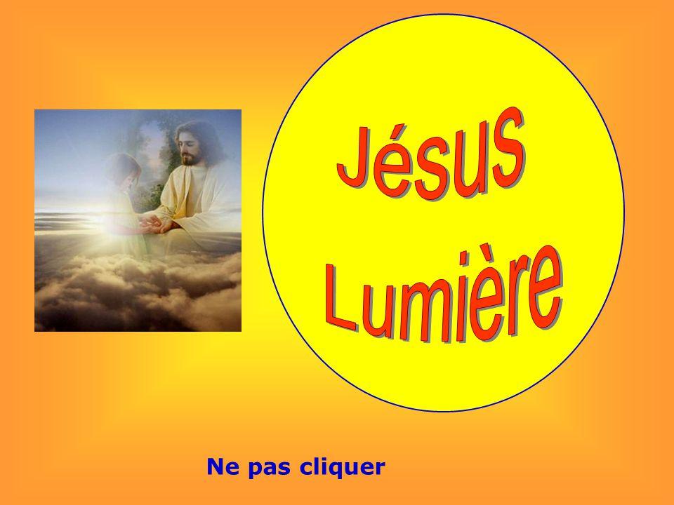 Jésus Lumière Ne pas cliquer