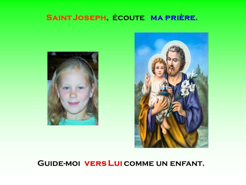 . . Saint Joseph, écoute ma prière.