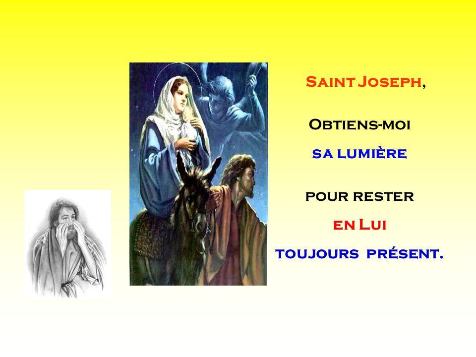 . . Saint Joseph, Obtiens-moi sa lumière pour rester en Lui