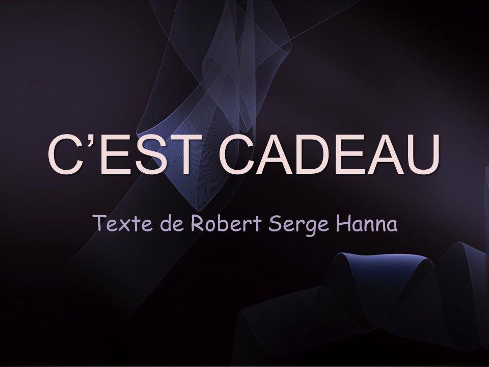 Texte de Robert Serge Hanna