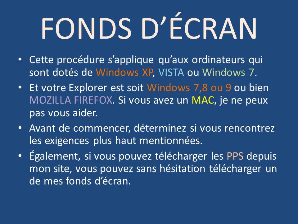 FONDS D'ÉCRAN Cette procédure s'applique qu'aux ordinateurs qui sont dotés de Windows XP, VISTA ou Windows 7.