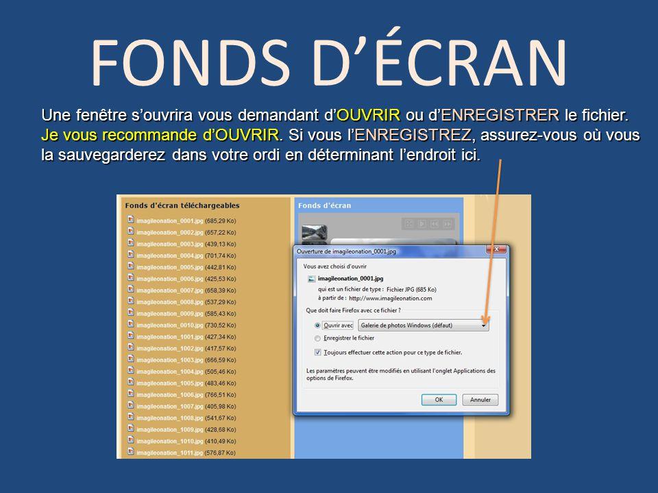 FONDS D'ÉCRAN Une fenêtre s'ouvrira vous demandant d'OUVRIR ou d'ENREGISTRER le fichier.