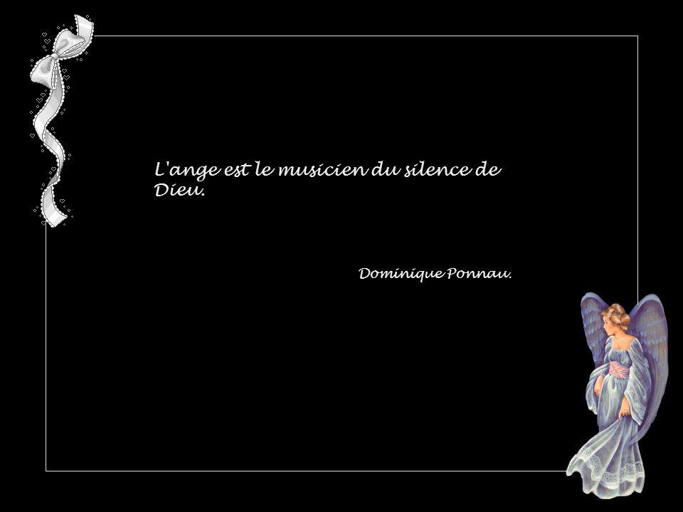 L ange est le musicien du silence de Dieu.