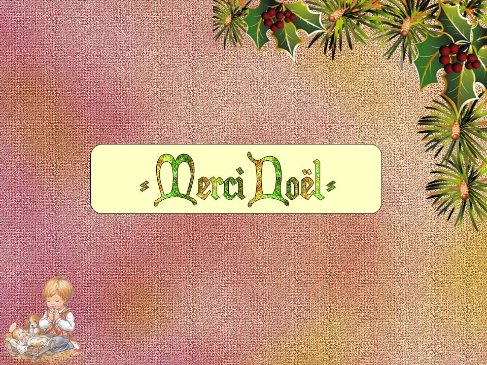 - Merci Noël -