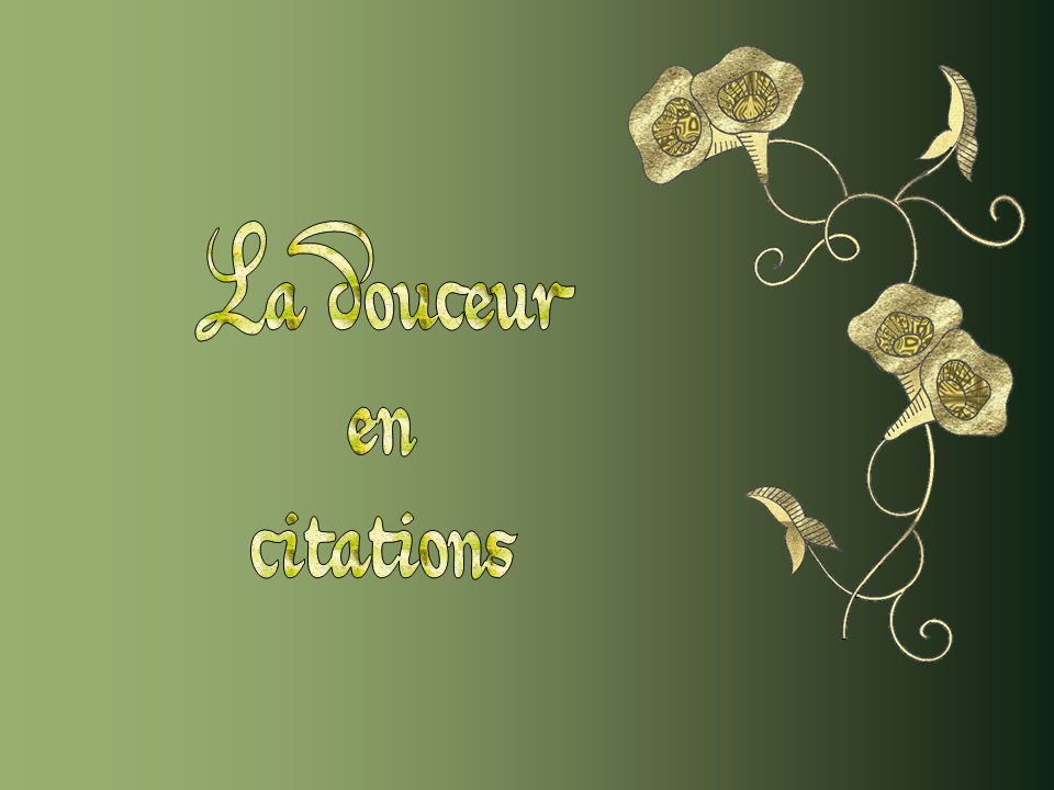 La douceur en citations