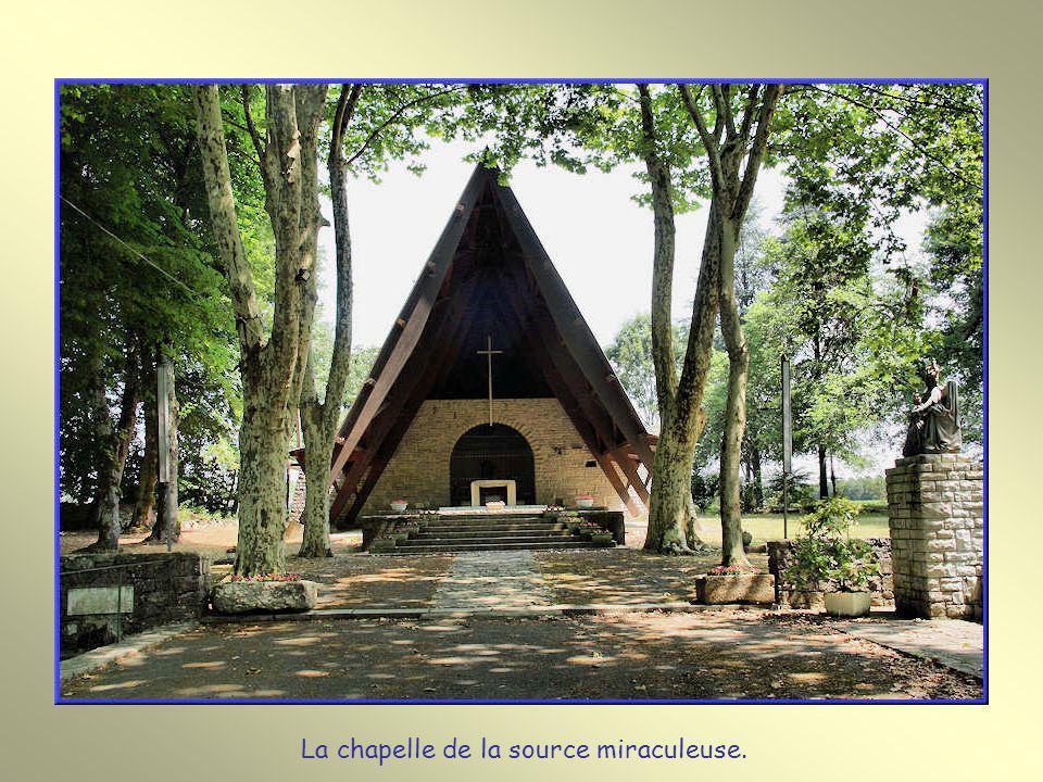 La chapelle de la source miraculeuse.
